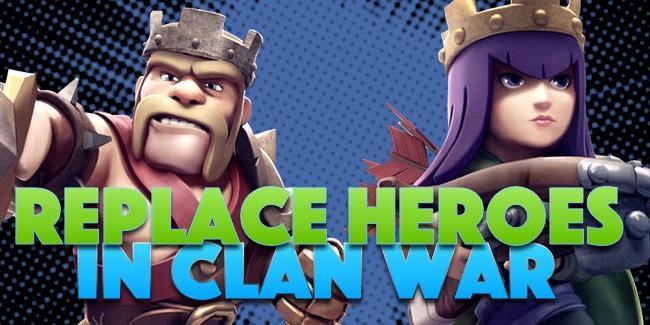 Clash of Clans Các cách thay thế cho Heroes (đang nâng cấp) khi chúng ta tham gia Clan War